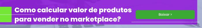 Clique na imagem e baixe o ebook sobre como calcular o valor dos produtos na hora de vender em marketplaces!